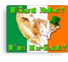 fist me i'm irish Canvas Print