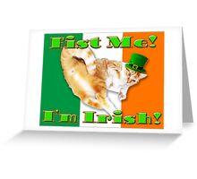 fist me i'm irish Greeting Card