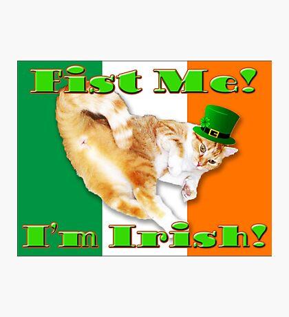 fist me i'm irish Photographic Print