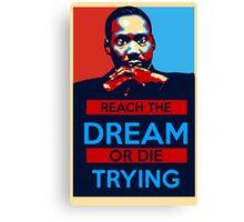 MLK: Reach The Dream Canvas Print