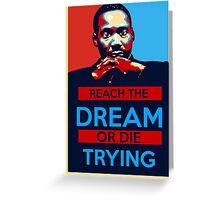 MLK: Reach The Dream Greeting Card