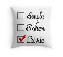 Single, taken, larrie Throw Pillow