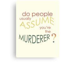 Assume Murder Canvas Print