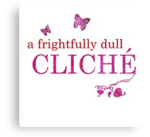 A Frightfully Dull Cliché (ivyblossom) Canvas Print