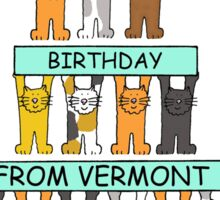 Cats Happy Birthday from Vermont Sticker