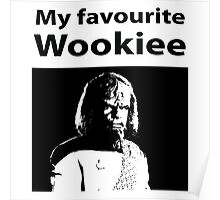 My favourite Wookiee Poster