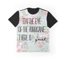 In the eye of the hurricane // there is quiet Graphic T-Shirt