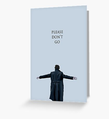 Please Don't Go Greeting Card
