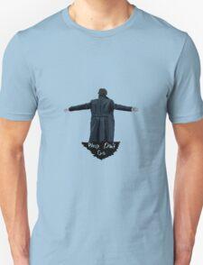 Please Don't Go T-Shirt