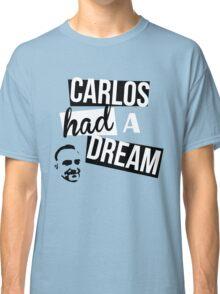 Carlos Had A Dream - Blue Classic T-Shirt