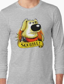 Squirrel! Long Sleeve T-Shirt
