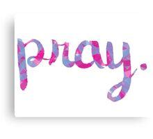 pray. Canvas Print