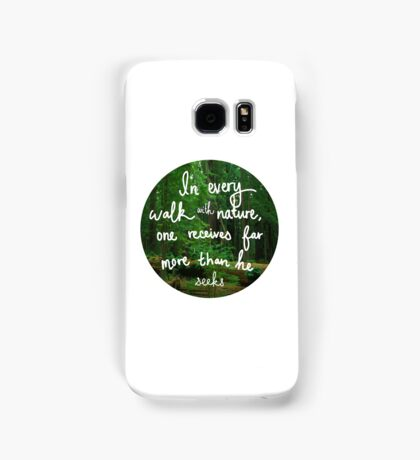 In Every Walk With Nature Samsung Galaxy Case/Skin