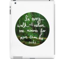 In Every Walk With Nature iPad Case/Skin