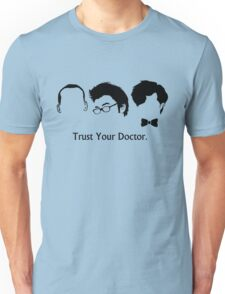 Trust Your Doctor. Unisex T-Shirt