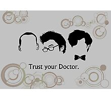 Trust Your Doctor. Photographic Print