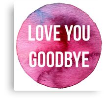 Love You Goodbye One Direction Canvas Print
