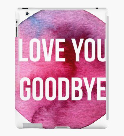 Love You Goodbye One Direction iPad Case/Skin
