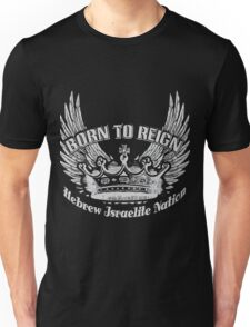 Born To Reign | Hebrew Israelite Nation Unisex T-Shirt