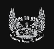 Born To Reign | Hebrew Israelite Nation Unisex T-Shirt