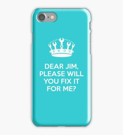 Dear Jim, please will you fix it for me? iPhone Case/Skin