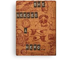 She needed a hero... Canvas Print