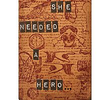 She needed a hero... Photographic Print