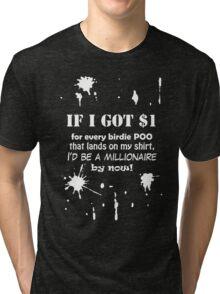 If I got $1 Tri-blend T-Shirt
