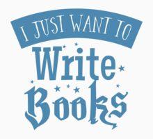 I just want to write books Kids Tee