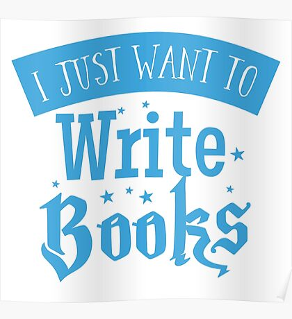 I just want to write books Poster