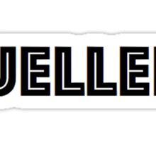 Ferris Bueller? Sticker