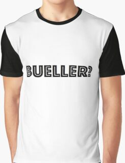 Ferris Bueller? Graphic T-Shirt