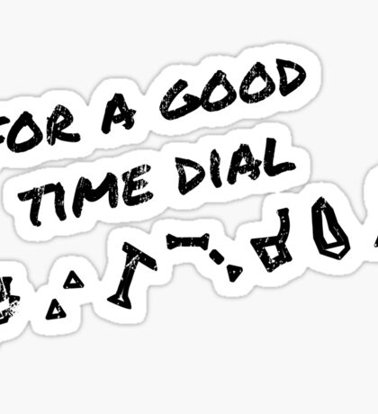 For A Good Time Dial Sticker