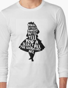 ALICE IN WONDERLAND | ALL THE GOOD PEOPLE ARE | BONKERS | QUOTE | TYPOGRAPHY Long Sleeve T-Shirt
