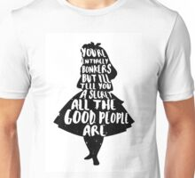ALICE IN WONDERLAND   BONKERS   QUOTE   MAD HATTER   CHESHIRE CAT   WHITE RABBIT   QUEEN OF HEARTS Unisex T-Shirt
