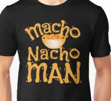 MACHO NACHO MAN  Unisex T-Shirt