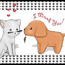 I Woof You by LARiozzi