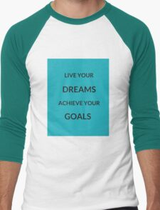 ~ LIVE YOUR DREAMS, ACHIEVE YOUR GOALS ~ T-Shirt