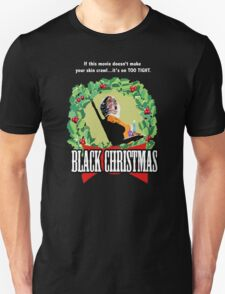 Black Christmas - Original Slasher Unisex T-Shirt