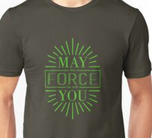 May the Force be with you! (5) Unisex T-Shirt