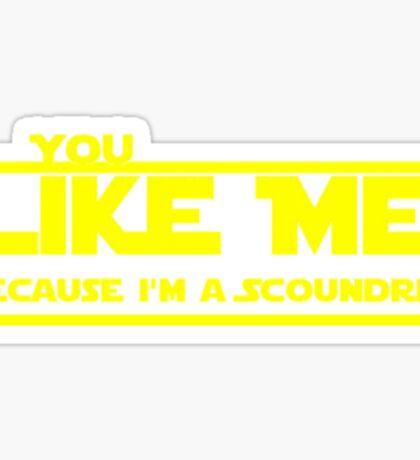 Because I'm a Scoundrel Sticker