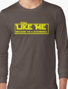 Because I'm a Scoundrel Long Sleeve T-Shirt