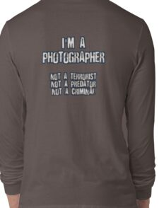 Funny Photographer Shirt Long Sleeve T-Shirt