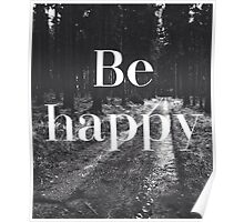 Be Happy Woods Typography Poster