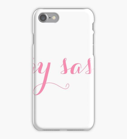 Stay Sassy iPhone Case/Skin