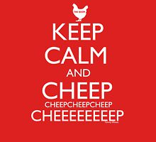 Keep Calm and Cheep Unisex T-Shirt