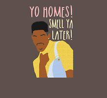Fresh Prince of Bel Air - Yo Homes Smell Ya Later Unisex T-Shirt