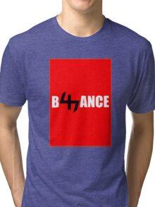 B47ANCE Tri-blend T-Shirt