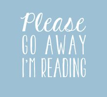 Please Go Away, I'm Reading (Blue) T-Shirt