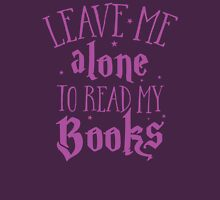 Leave me alone to read my books T-Shirt